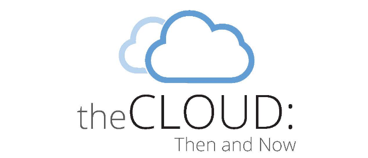 The Cloud, Then And Now