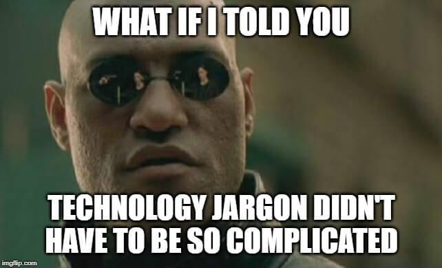 Tech Jargon Made Easy!